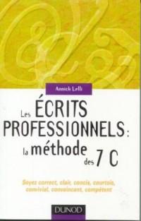 Les écrits professionnels, la méthode des 7 C : Soyez correct, clair, concis, courtois, convivial, convaincant, compétent.