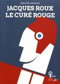 Jacques Roux, le Cure Rouge