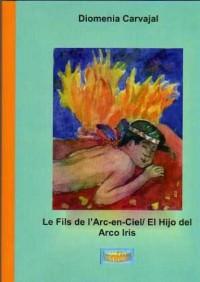 Le Fils de l'Arc-en-Ciel/El Hijo Del Arco Iris (ed. Bilingue)