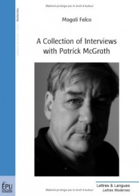 A collection of Interviews with Patrick McGrath