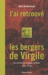 J'ai retrouvé les bergers de Virgile : Un architecte vaudois en Italie (1792-1796) (1Cédérom)