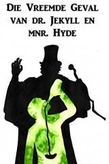 Die Vreemde Geval Van Dr. Jekyll En Mnr. Hyde: The Strange Case of Dr. Jekyll and Mr. Hyde, Afrikaans Edition