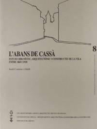 L'abans de Cassà: Estudi urbanístic, arquitectònic i constructiu de la vila entre 1860 i 1935