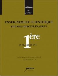 Enseignement scientifique en classe de 1e L : Thèmes disciplinaires Physique-Chimie/Sciences de la Vie et de la Terre