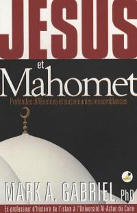 Jésus et Mahomet : Profondes différences et surprenantes ressemblances