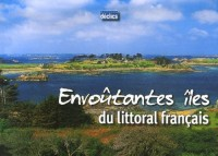 Envoûtantes îles du littoral français