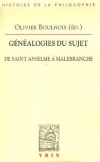 Généalogies du sujet : De saint Anselme à Malebranche