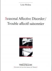 Seasonal Affective Disorder / Trouble affectif saisonnier