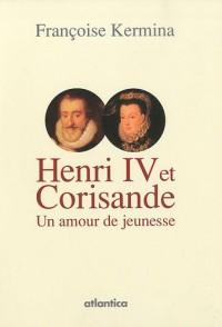 HENRI IV et CORISANDE, un amour de jeunesse