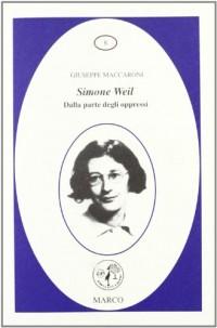 Simone Weil. Dalla parte degli oppressi