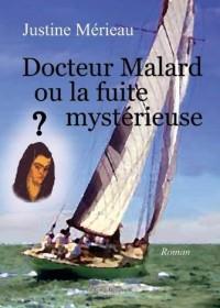 Docteur Malard ou la fuite mystérieuse