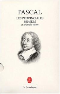 Les Pensées, les provinciales et opuscules philosophiques