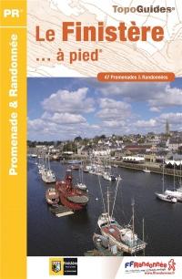 Le Finistère... à pied : 47 promenades et randonnées