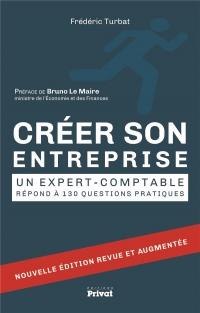 Créer son entreprise : Un expert-comptable répond à 130 questions pratiques