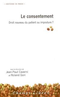 Le consentement : Droit nouveau du patient ou imposture ?