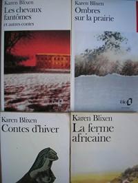 karen blixen - lot 4 titres : contes d'hiver - la ferme africaine - ombres sur la prairie - les chevaux fantomes et autres contes