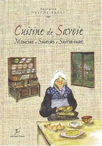 Cuisine de Savoie : Mémoire, saveurs, savoir-faire