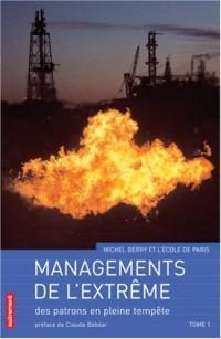 Management de l'extrême : Tome 1