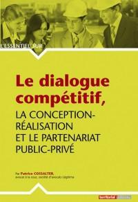 Le dialogue compétitif, la conception-réalisation et le partenariat public-privé