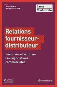 Relations fournisseur distributeur: Sécuriser et valoriser les négociations commerciales.