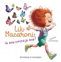 Lili Macaroni : Je suis comme je suis !