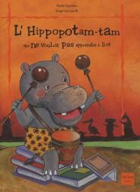 L'Hippopotam-tam qui ne voulait pas apprendre à lire