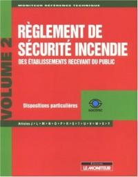 Règlement de sécurité incendie des établissements recevant du public : Tome 2, Dispositions particulières