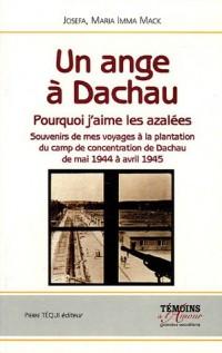 Un ange à Dachau : Pourquoi j'aime les azalées Souvenirs de mes voyages à la plantation du camp de concentration de Dachau de mai 1944 à avril 1945