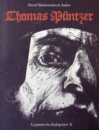La passion des Anabaptistes, Tome 2 : Thomas Münzer