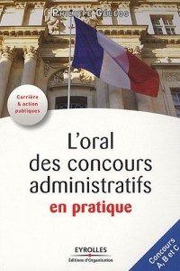 L'oral des concours administratifs en pratique