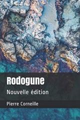 Rodogune: Nouvelle édition