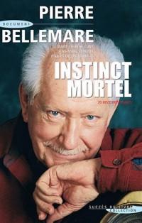 Instinct mortel : 70 histoires vraies