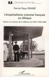 L'Impérialisme colonial français en Afrique : Enjeux et impacts de la défense de l'AOF (1918-1940)