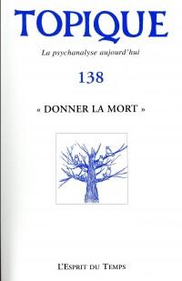 Donner la mort - Topique n°138