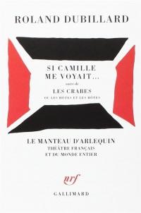 Si Camille me voyait... / Les Crabes ou les hôtes et les hôtes