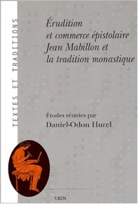 Erudition et commerce épistolaire : Jean Mabillon et la tradition monastique