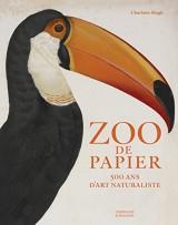Zoo de papier: 500 ans d'art naturaliste