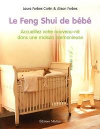 Le Feng Shui de bébé : Accueillez votre nouveau-né dans une maison harmonieuse