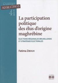 La participation politique des élus d'origine maghrébine : Elections régionales bruxelloises et stratégies électorales
