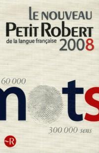 Le Nouveau Petit Robert 2008 : Dictionnaire alphabétique et analogique de la langue française