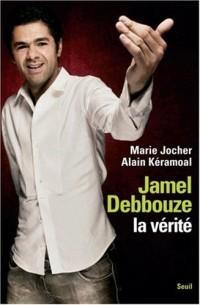 Jamel Debbouze, la vérité