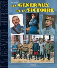 Généraux français de la victoire, 1914-1918 : Tome 2