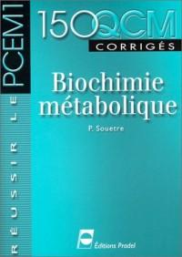 150 QCM corrigés : Biochimie métabolique