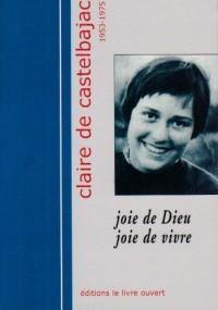 Claire de Castelbajac 1953-1975 : Joie de Dieu Joie de vivre