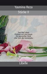 Stücke 2: Drei Mal Leben / Picknick mit Lulu Kreutz  / Ein spanisches Stück / »Der Gott des Gemetzels«
