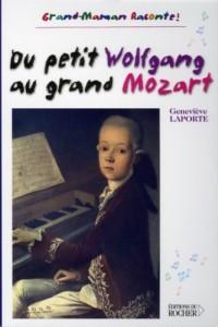 Du petit Wolfgang au grand Mozart