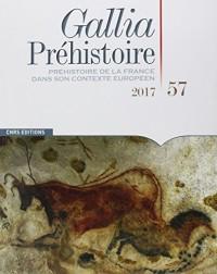 Gallia préhistoire - tome 57 Préhistoire de la France dans son contexte européen (57)