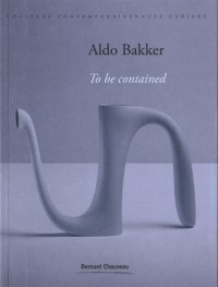 Aldo Bakker : To be contained