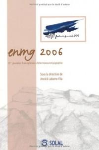 ENMG 2006 : XVe Journées Francophones d'Electroneuromyographie