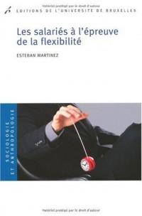 Les salariés à l'épreuve de la flexibilité